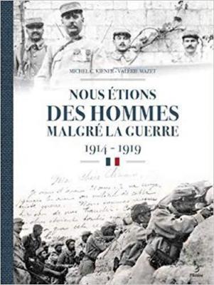 Nous étions des hommes malgré la guerre 1914-1919
